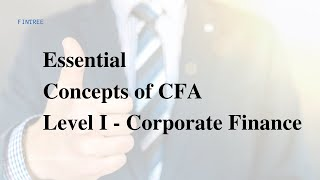 Essential Concepts of CFA Level I - Corporate Finance - Part II