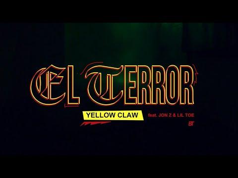 Yellow Claw – El Terror ft. Jon Z & Lil Toe