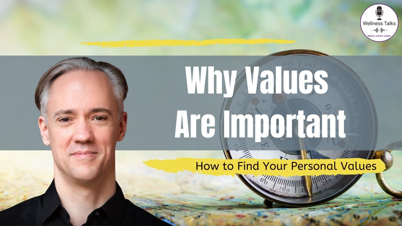 Uncovering Your Core Values & Why They Are Important