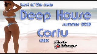 best of Deep House Summer 2018 Corfu Beach party Greec miix Bob Deep