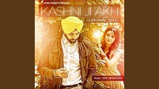 Kashni Ji Akh (Gurkawal Sidhu) Mp3 Song Download