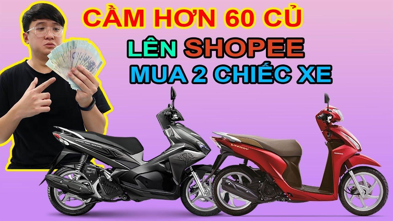 Thanh niên Cầm 60tr lên SHOPEE mua 2 chiếc Xe vì GIÁ GIẬT MÌNH. Air Blade + Vision | MUA HÀNG ONLINE