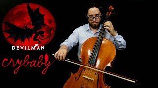 Crybaby (Devilman: Crybaby Ost) Cello Cover