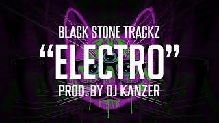 BASE DE RAP - ELECTRO - RAP BEAT - HIP HOP INSTRUMENTAL (PROD. BY DJ KANZER - BLACK STONE TRACKZ)