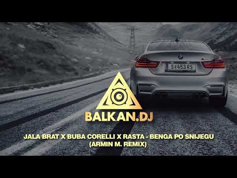 Jala Brat x Buba Corelli x Rasta - Benga po snijegu (Armin M. Remix)