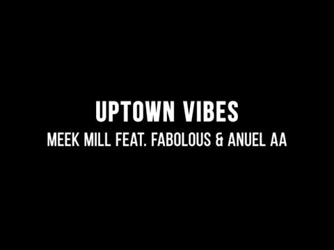 Meek Mill - Uptown Vibes (ft. Fabolous & Anuel AA) (Lyrics)