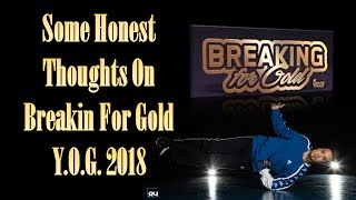 Some Honest thoughts on Breakin for Gold Y.O.G. 2018 | Bboy Vlog | e61