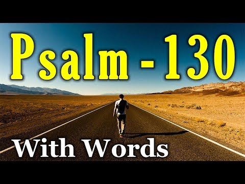 Psalm 130 - Waiting for the Redemption of the Lord (With words - KJV)