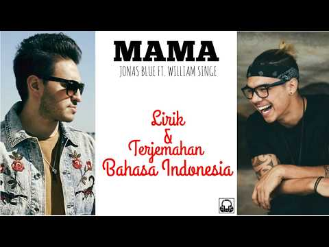 Mama - Jonas Blue ft. William Singe l Terjemahan Bahasa Indonesia