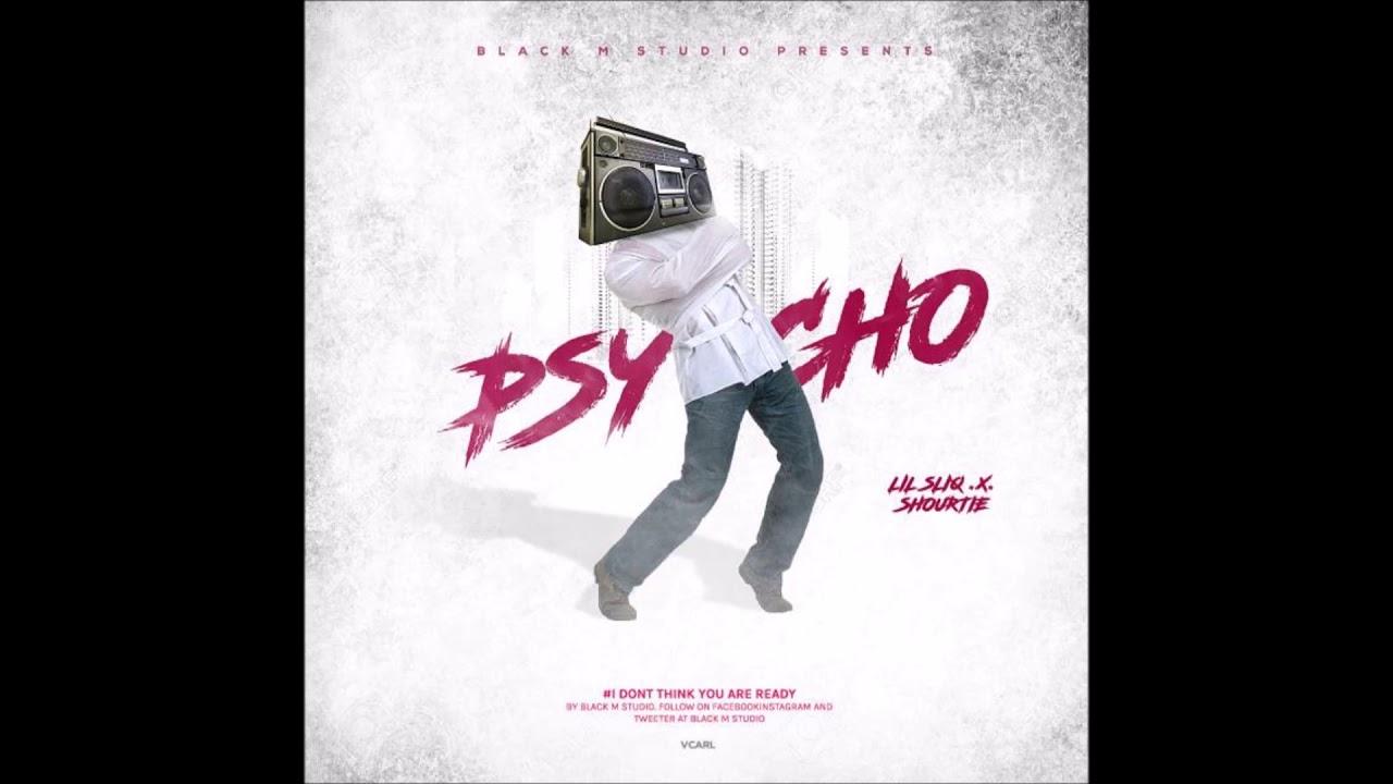 LilSliq X Shourtie – Psycho