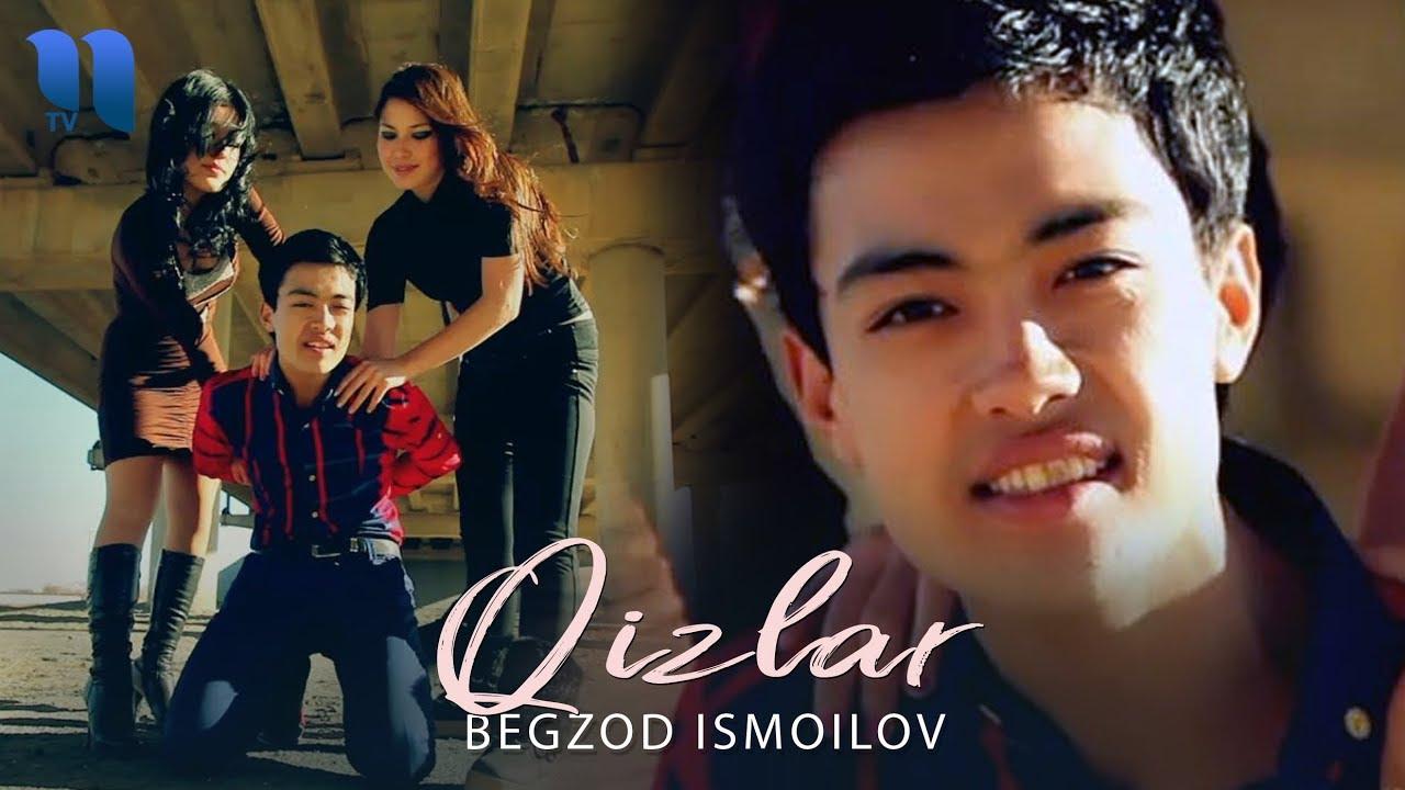 Begzod Ismoilov - Qizlar | Бегзод Исмоилов - Кизлар