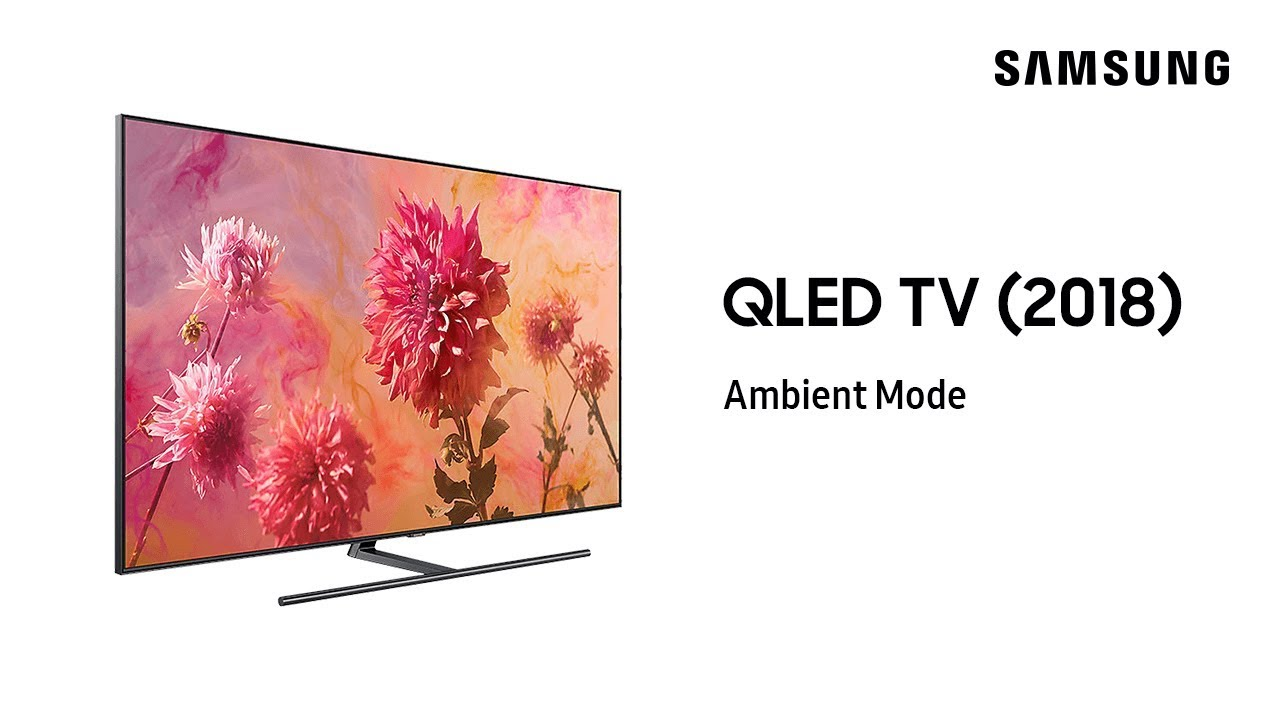 Samsung Qled Tv 2018 Ambient Mode Youtube