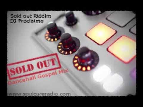 Gospel Dancehall Mix - Sold Out Riddim - Gospel DJ Proclaima
