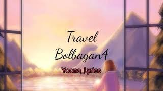 Lirik lagu Travel - BOL4 terjemahan Indonesia