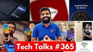 tech talks 365 honor 7x redmi 5 plus samsung 512gb jio phone assistant android oreo go