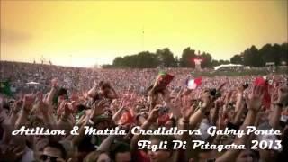 Attilson & Mattia Credidio vs Gabry Ponte - Figli Di Pitagora 2013