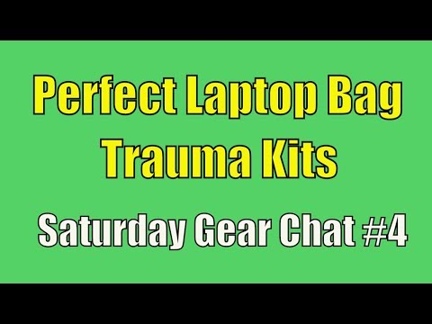 Perfect Laptop Bag, Trauma Kits - Saturday Gear Chat #4