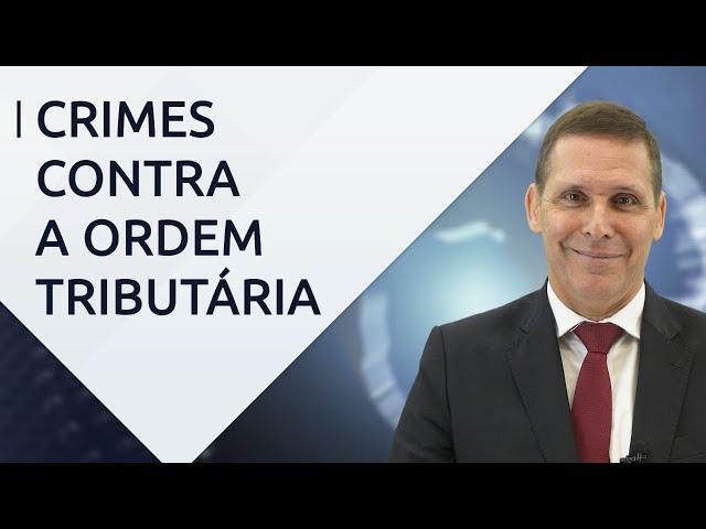 Crimes contra a ordem tributária (Lei nº 8.137/90) – Com Professor Fernando Capez