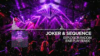 Joker & Sequence - Explosion Radom (Fair Play Remix)