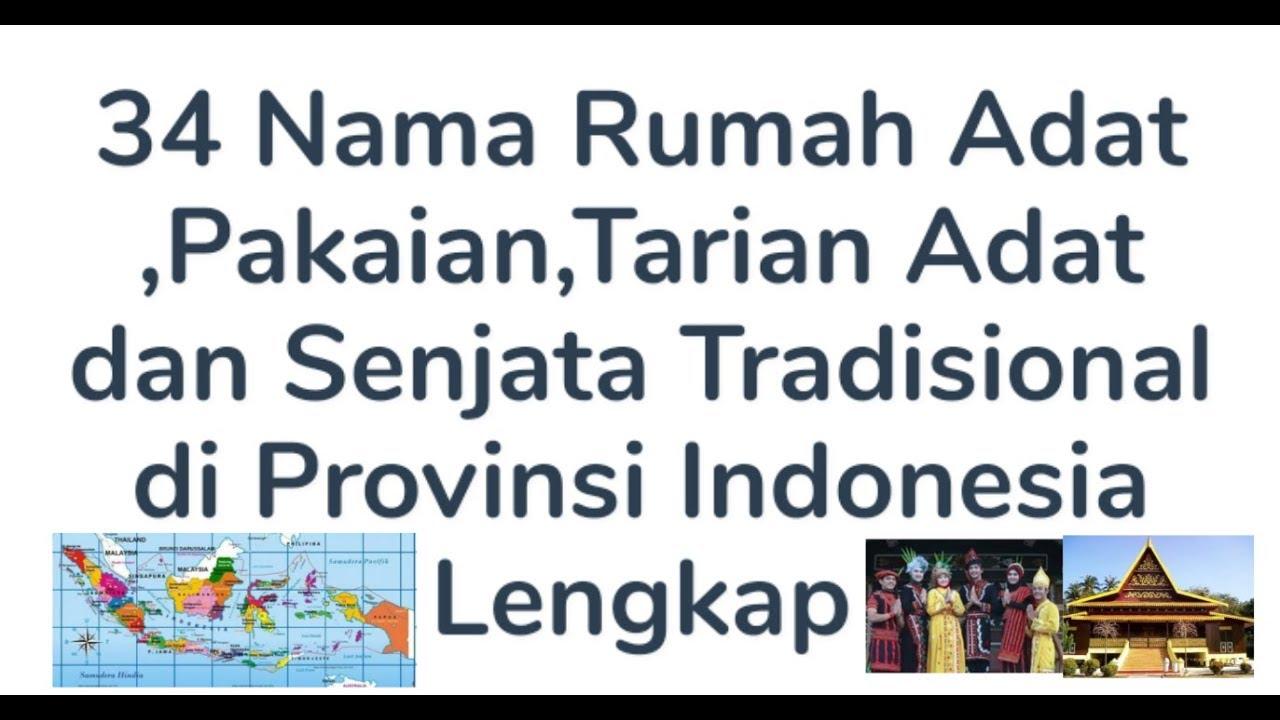 34 Nama Pakaian Adat Tarian Adat Dan Rumah Adat Indonesia Youtube