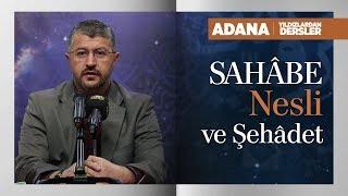 Sahâbe Nesli ve Şehadet | Muhammed Emin Yıldırım (Adana)