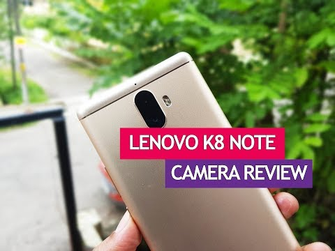 Lenovo K8 Note Camera Review with Samples- Dual Camera Performance