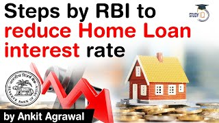 Home Loan Interest Rates - Steps taken by RBI to reduce interest rates on home loans explained #UPSC