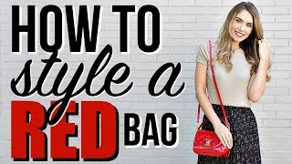 How To Style a RED Bag!