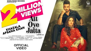 ATT OYE JATTA ( OFFICIAL VIDEO ) by KHAZALA ft. AFSANA KHAN | Latest Punjabi Songs 2020
