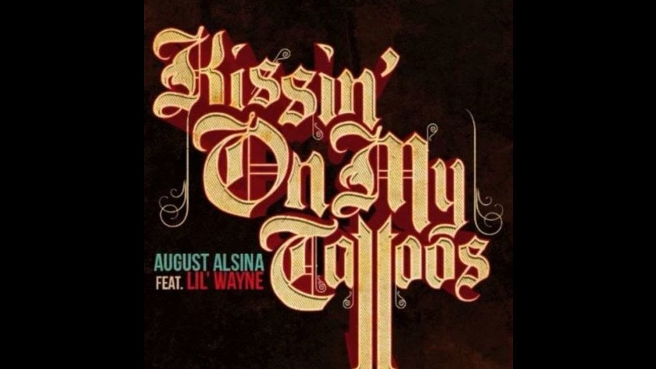 Download Kissin On My Tattoos (Remix) By August Alsina feat. Lil Wayne
