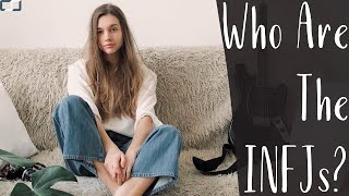 Who Are The INFJs?
