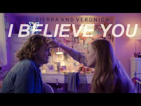 sierra & veronica | i believe you