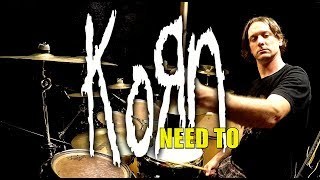 KORN - Need To - Drum Cover