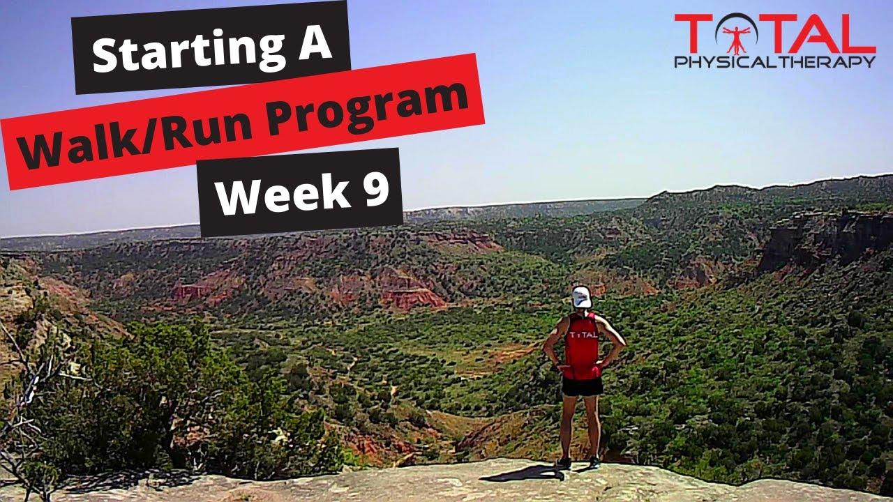 Starting A Walk/Run Program Week 9