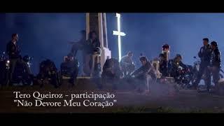 Participação - Tero Queiroz - Longa-metragem - Não Devore Meu Coração