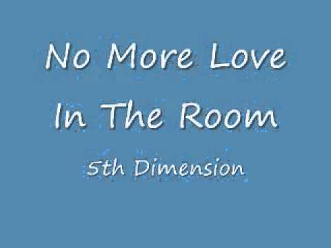 No More Love In The Room - The 5th Dimension