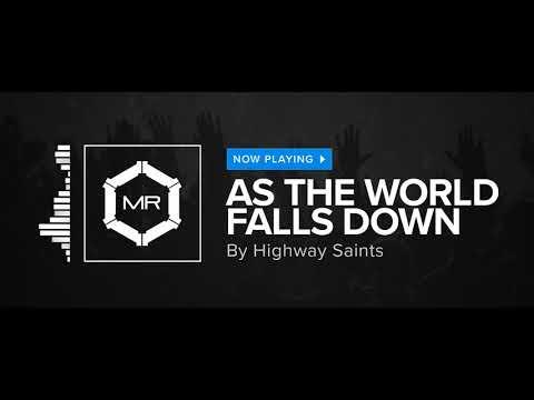 Highway Saints - As The World Falls Down [HD]