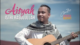 Andra Respati - AISYAH ISTRI RASULULLAH Cover