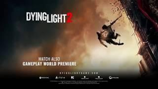DYING LIGHT 2  -TRAILER E3 2018-