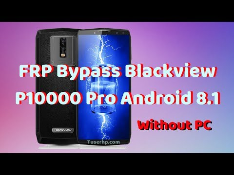 Bypass FRP Blackview P10000 Pro Android 8.1