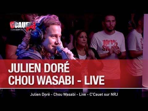 Julien Doré - Chou Wasabi - Live - C'Cauet Sur NRJ