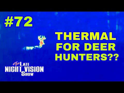 Ep. #72  How Can Thermal Optics Help Deer Hunters?