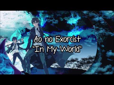 """Ao No Exorcist - """"In My World"""" Romaji + English Translation Lyrics #62"""