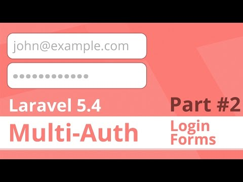 (Part 2) Logging In Multiple Users - Native Multi Auth in Laravel 5.4