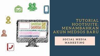 Social Media Marketing: Menambahkan Akun Medsos Baru di Hootsuite
