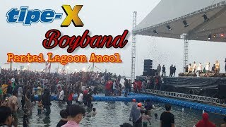 Video Tipe X  _ BOYBAND  live Pantai Lagoon ANCOL download MP3, 3GP, MP4, WEBM, AVI, FLV Februari 2018