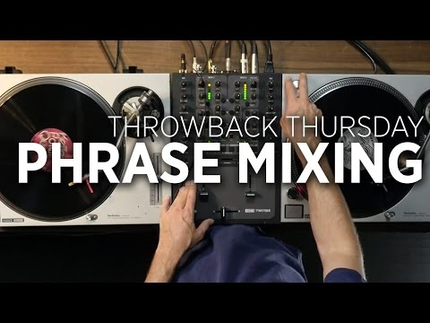 Phrase Mixing: Throwback Thursday DJ Technique