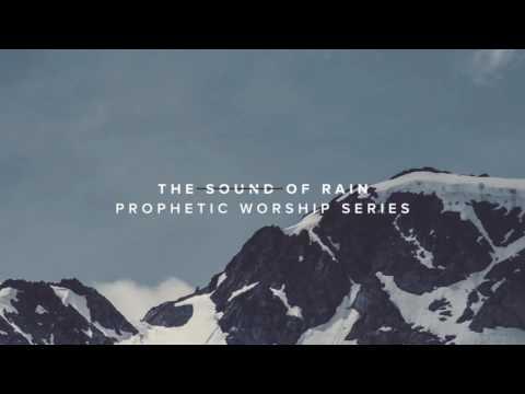 Sound Of Rain - Prophetic Worship, Prayer & Soaking Music