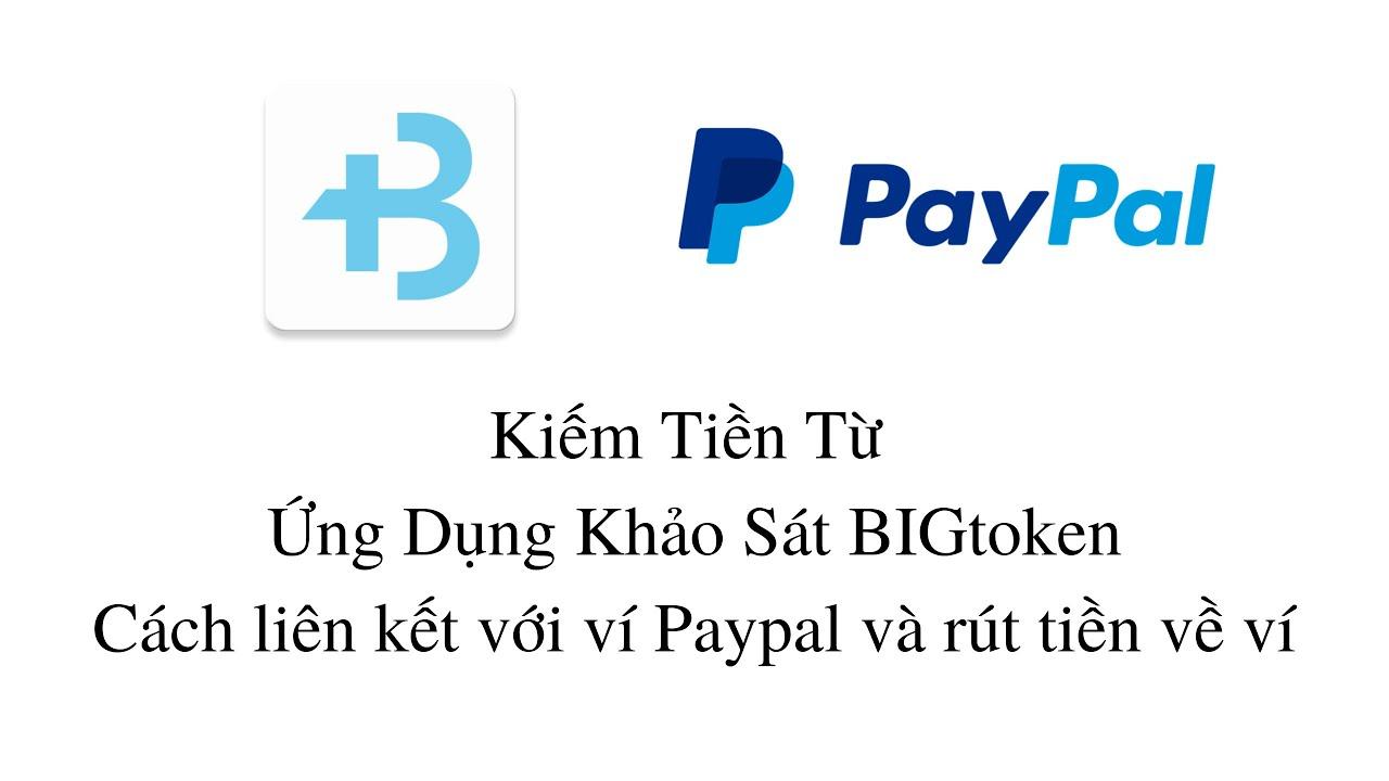 Cách Rút Tiền Từ BigToken - HD Liên Kết Paypal vào App BIGtoken