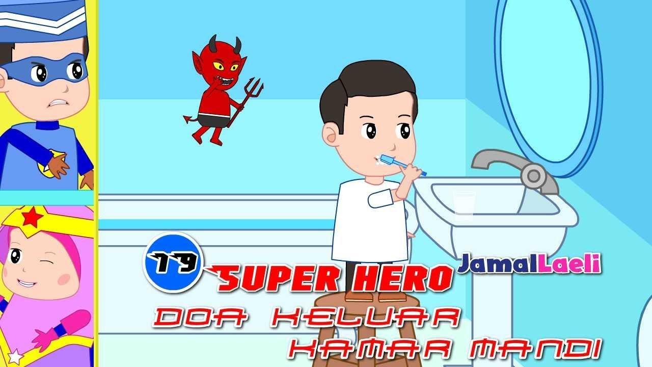 Super Hero Seri 19-Doa Keluar Kamar Mandi-Anak Islam-Bersama Jamal Laeli